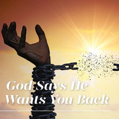 God Says He Wants You Back header